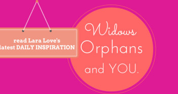 widows and orphans and you