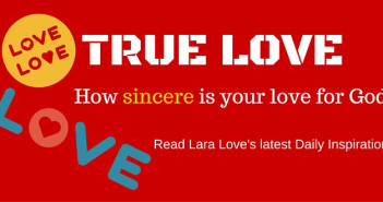 True Love How Sincere Is Your Love for God?