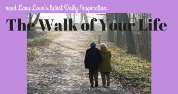 The Walk of Your Life www.walkbyfaithministry.com