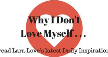 why i don't love myself, www.walkbyfaithministry.com