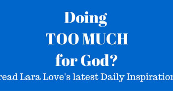 doing too much for God - www.walkbyfaithministry.com