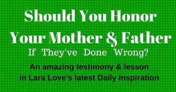honor mother and father Daily Inspiration www.walkbyfaithministry.com