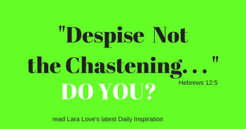 despise not the chastening www.walkbyfaithministry.com