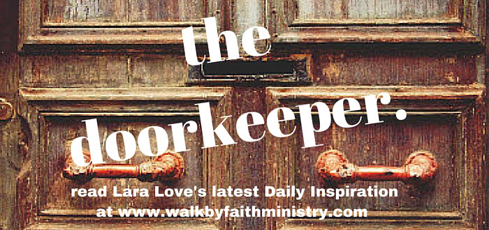 The Doorkeeper & The Doorkeeper | Walk by Faith Ministry Pezcame.Com