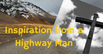 inspiration from a highway man