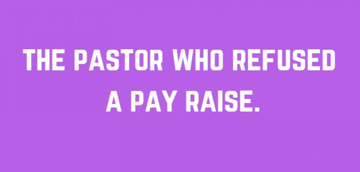 pastor who refused pay raise