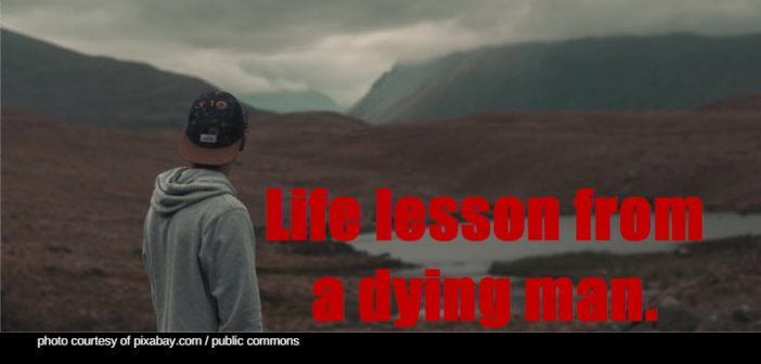life lesson from a dying man