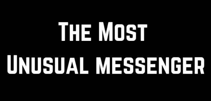 most unusual messenger