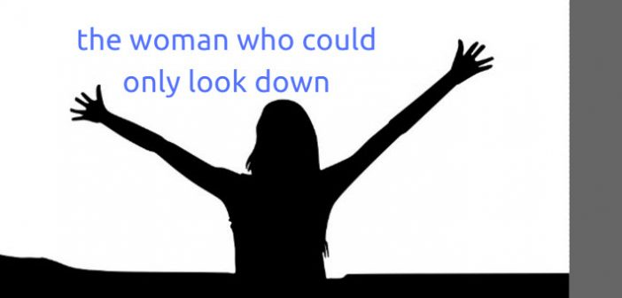 woman who could only look down