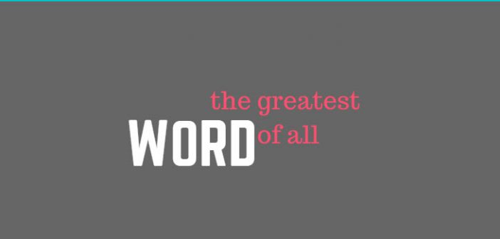 greatest word of all