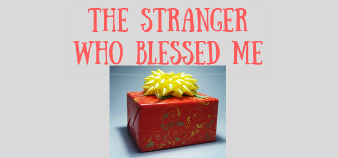 stranger who blessed me