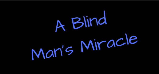 blind man's miracle