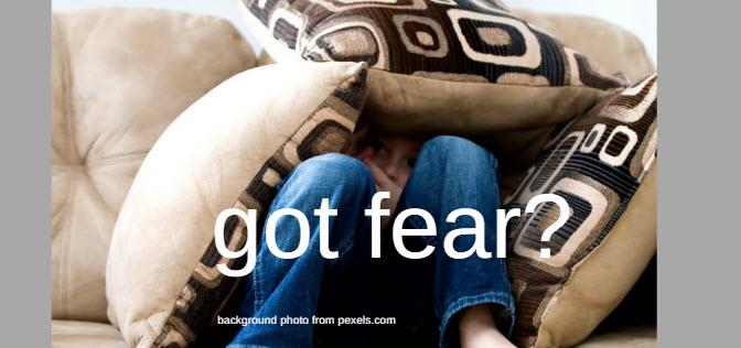 got fear