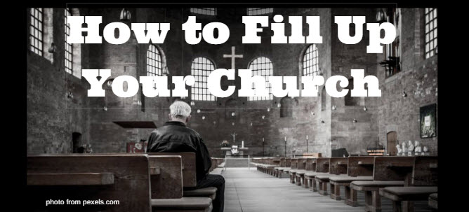 how to fill up your church