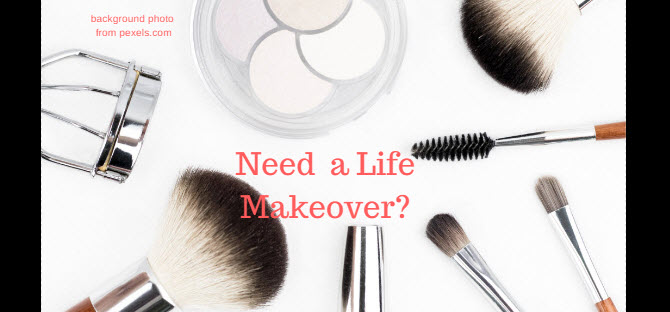 need a life makeover