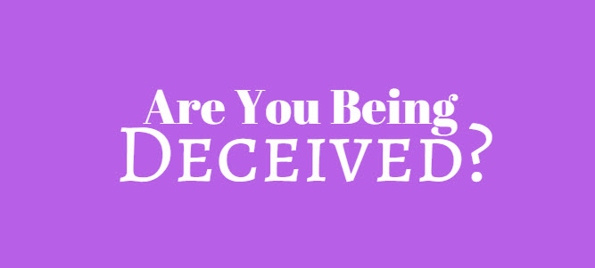 are you being deceived