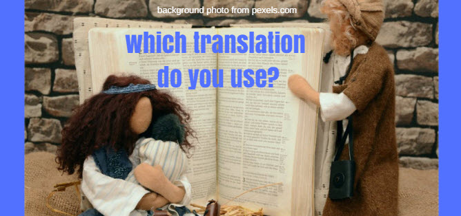 Which Translation Do You Use?
