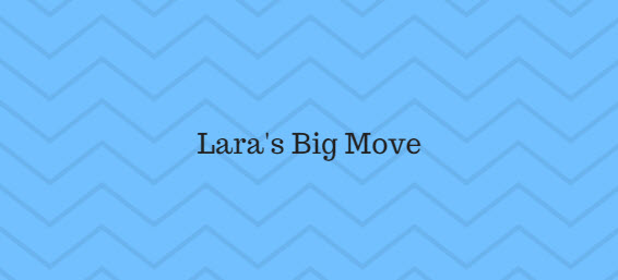 Lara's Big Move