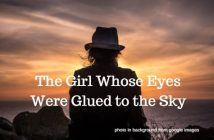 girl whose eyes were glued to the sky
