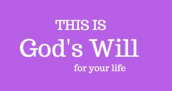 this is god's will for your life