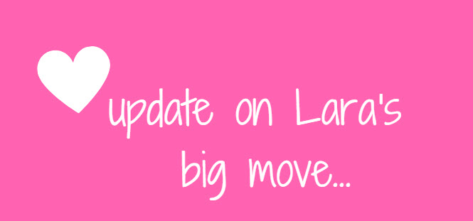 update on lara's big move