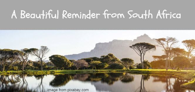 BEAUTIFUL REMINDER FROM SOUTH AFRICA