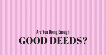 are you doing enough good deeds