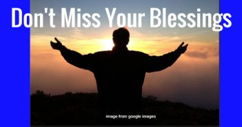 don't miss your blessings