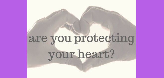 are you protecting your heart
