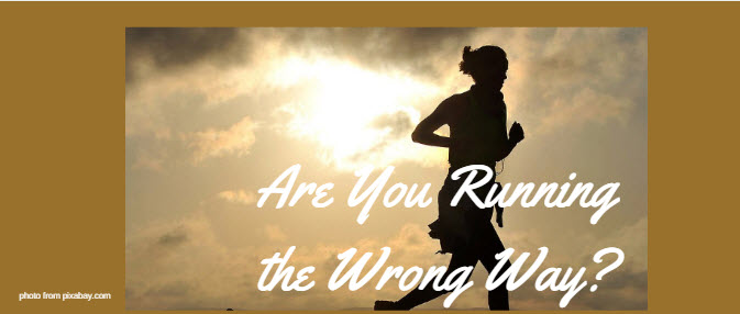 are you running the wrong way