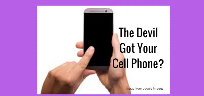 devil got your cell phone
