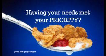 having your needs met your priority