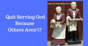 quit serving God