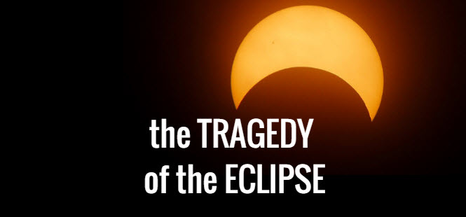 tragedy of the eclipse