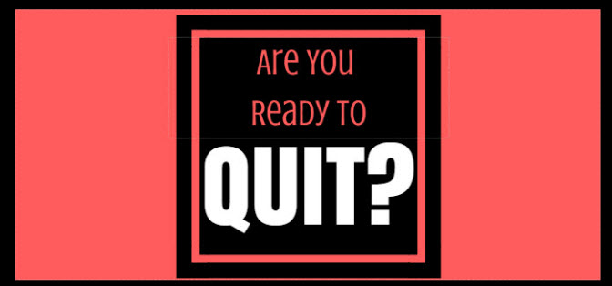 are you ready to quit