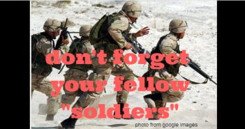 don't forget your fellow soldiers