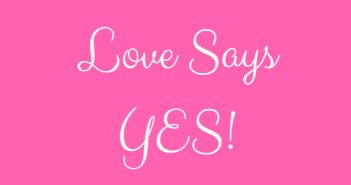 Love Says YES!