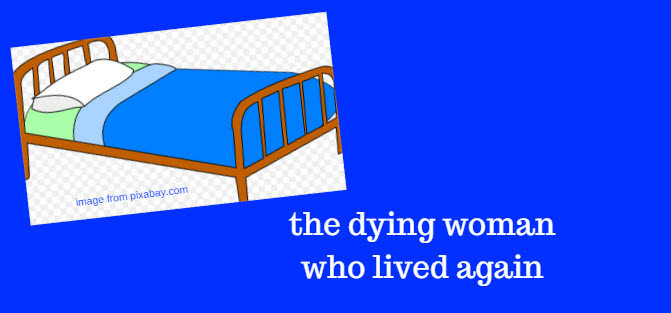 dying woman who lived again