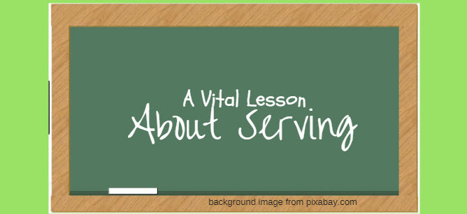 vital lesson about serving