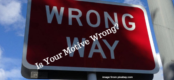 is your motive wrong