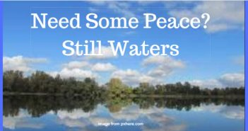 need some peace still waters