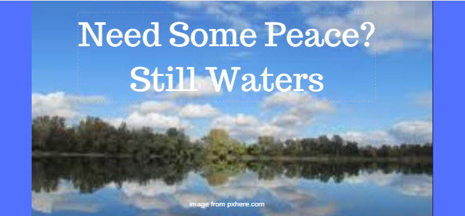 Need Some Peace? Still Waters