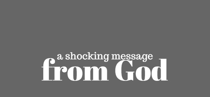shocking message from God