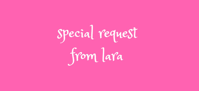 special request from lara