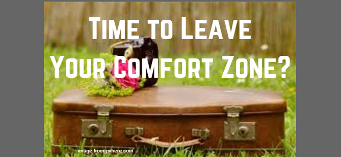 time to leave your comfort zone