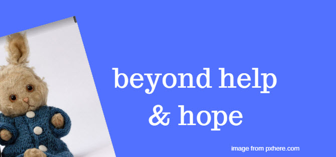 beyond help and hope