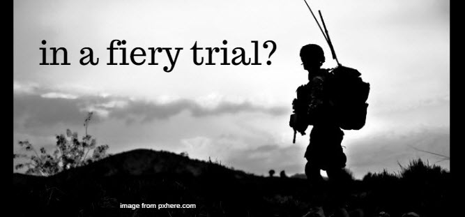 in a fiery trial