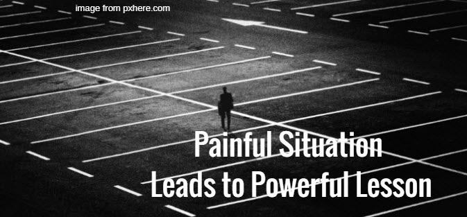painful situation leads to powerful lesson