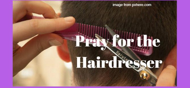 pray for the hairdresser