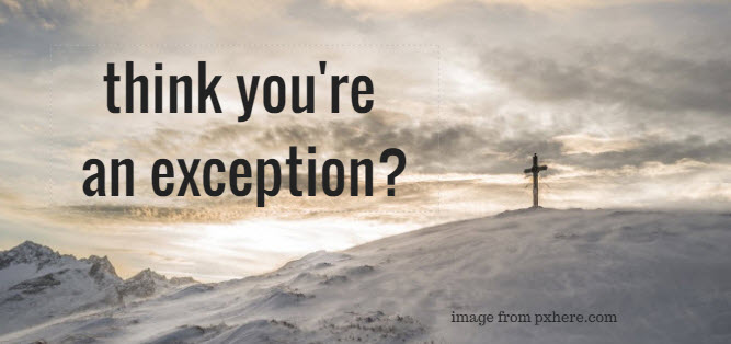 think you're an exception
